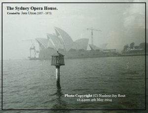 The Sydney Opera House. 1957-1973 Photo(C)NjRout2014